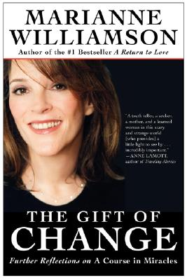 The Gift of Change By Williamson, Marianne