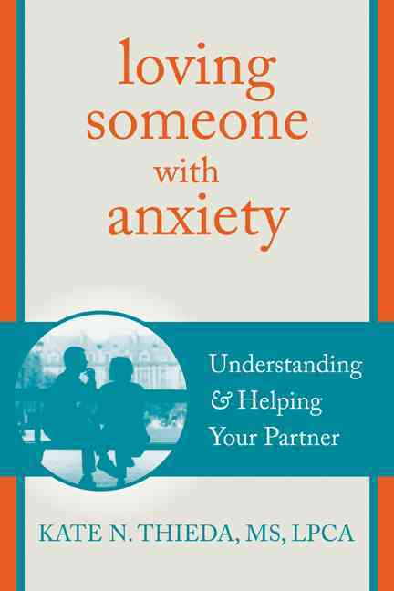 Loving Someone With Anxiety By Thieda, Kate N.